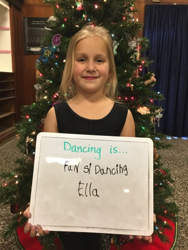"""…fun is dancing."" -Ella"