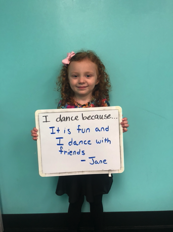 """...it is fun and I dance with friends."" -Jane"